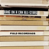 Bang on a Can All-Stars Release 'Field Recordings' LP, Perform at The Jewish Museum May 14
