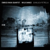 'Wild Dance' by the Enrico Rava Quartet with Gianluca Petrulla