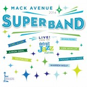 The Mack Avenue Superband 'Live From The Detroit Jazz Festival'