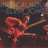 Will Calhoun 'Celebrating Elvin Jones'